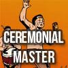 ceremonial-master